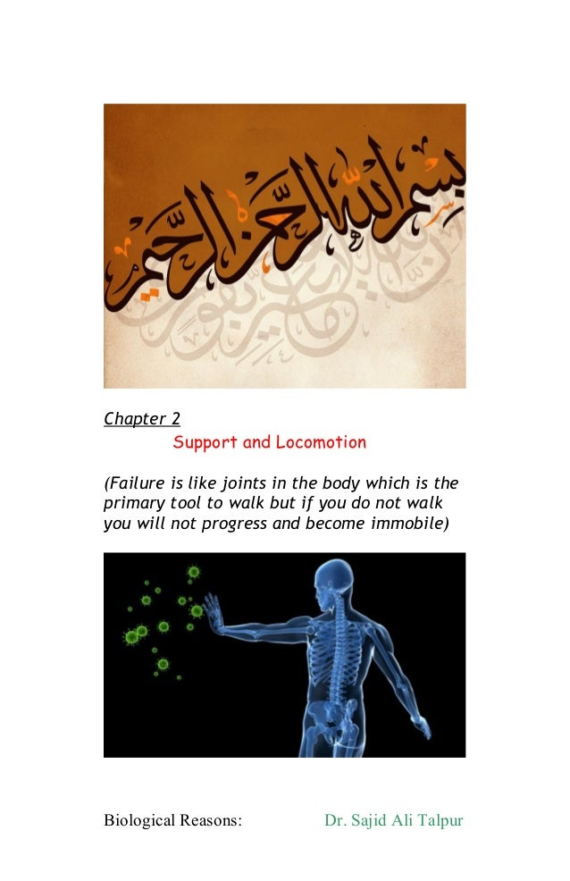 Chapter 2Support and Locomotion(Failure is like joints in the body which is theprimary tool to walk but if you do not walk...