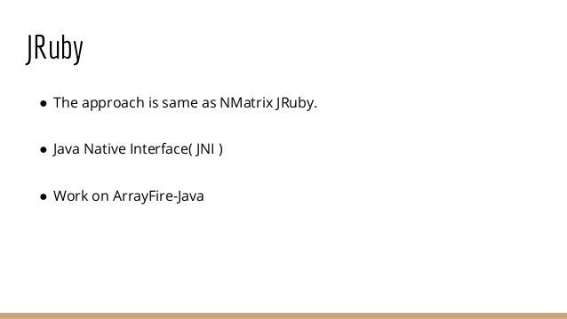 Transparency ● Integrate with Narray ● Integrate with NMatrix ● Integrate with Rails