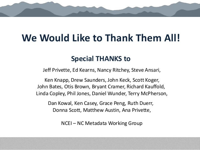 We Would Like to Thank Them All! Special THANKS to Jeff Privette, Ed Kearns, Nancy Ritchey, Steve Ansari, Ken Knapp, Drew ...