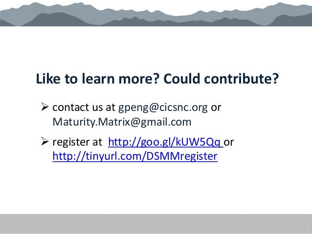 Like to learn more? Could contribute?  contact us at gpeng@cicsnc.org or Maturity.Matrix@gmail.com  register at http://g...