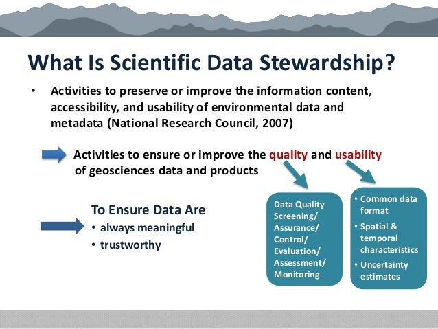 What Is Scientific Data Stewardship? Data Quality Screening/ Assurance/ Control/ Evaluation/ Assessment/ Monitoring Activi...
