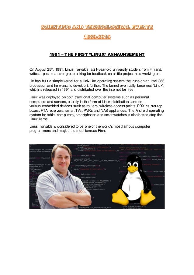 """1991 – THE FIRST """"LINUX"""" ANNAUNSEMENT On August 25th , 1991, Linus Torvalds, a 21-year-old university student from Finland..."""