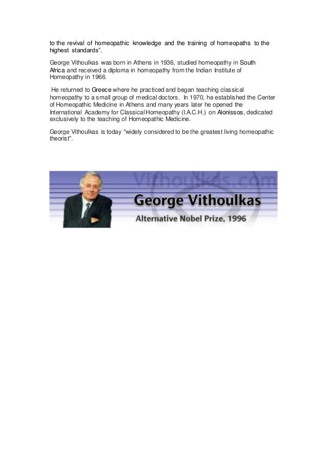 """to the revival of homeopathic knowledge and the training of homeopaths to the highest standards"""". George Vithoulkas was bo..."""