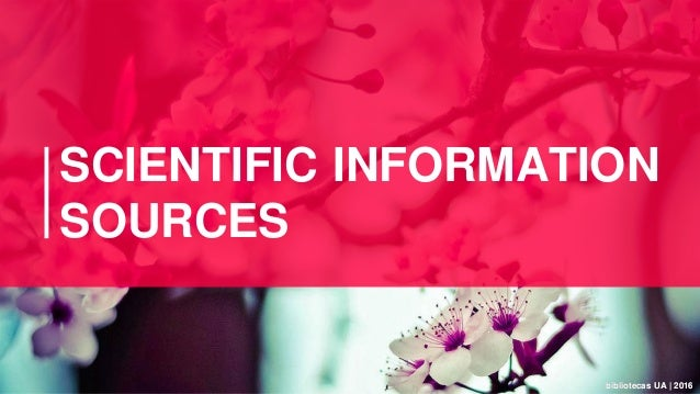 bibliotecas UA | 2016bibliotecas UA | 2016 SCIENTIFIC INFORMATION SOURCES
