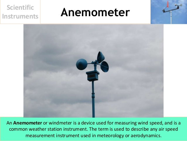 Scientific Measuring Instruments : Instrument used for measuring wind speed driverlayer