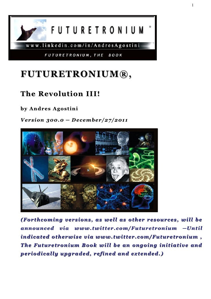 Futuretronium Book 100.0 (The Revolution II)! By Andres Agostini at http://linkd.in/9wp7bP & http://bit.ly/hbCcL5 & http:/...