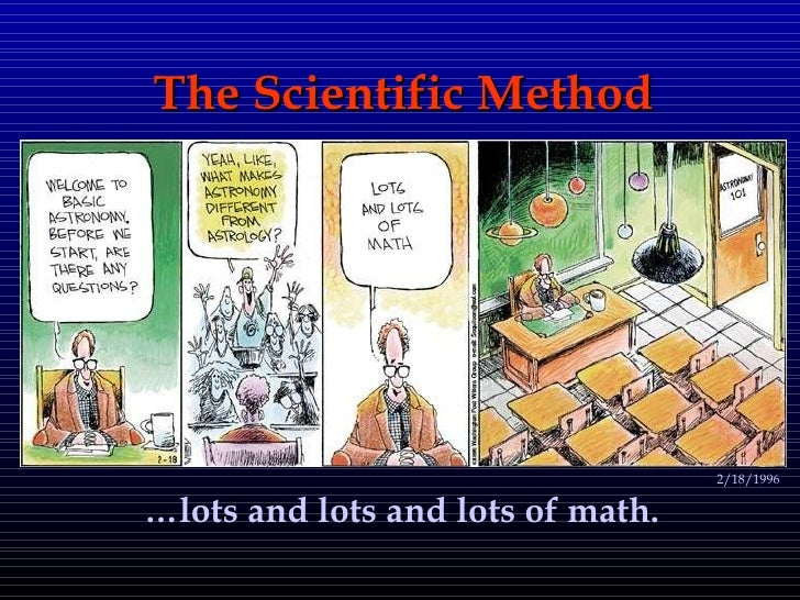 The Scientific Method … lots and lots and lots of math. 2/18/1996