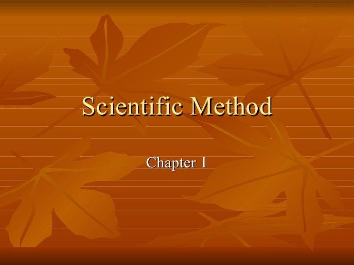Scientific Method     Chapter 1