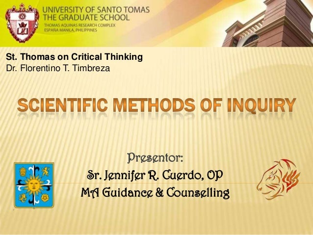 St. Thomas on Critical Thinking Dr. Florentino T. Timbreza  Presentor: Sr. Jennifer R. Cuerdo, OP MA Guidance & Counsellin...