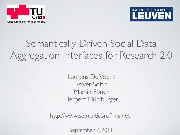 Semantically Driven Social DataAggregation Interfaces for Research 2.0               Laurens De Vocht                 Selv...