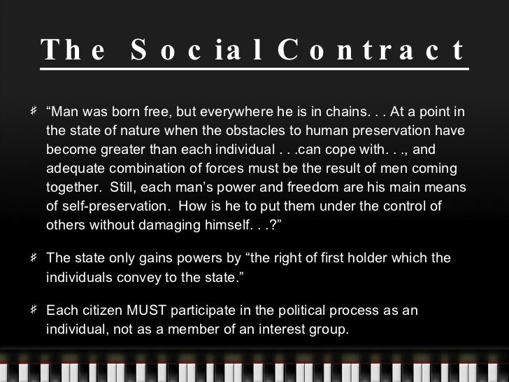how man has to be governed and abide by laws in rousseaus social contract Hobbes believed that self-preservation was everyone's fundamental natural instinct he believed it was essential to ground political philosophy on this basic.