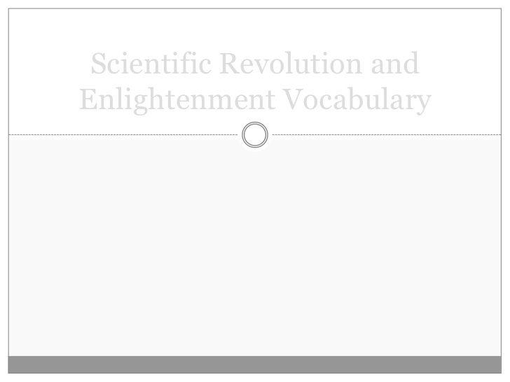 Scientific Revolution andEnlightenment Vocabulary