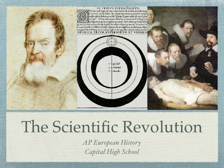 The Scientific Revolution         AP European History         Capital High School