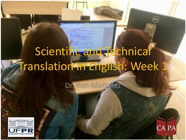 Scientific and Technical Translation in English: Week 1 Dr. Ron Martinez