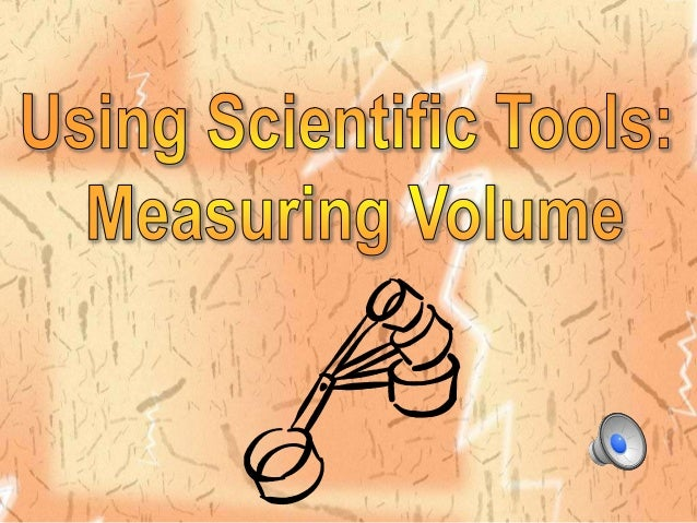 Essential Questions  Prior Knowledge  • What is Volume?  • What tools do I use to  measure volume?  • How do I find the vo...