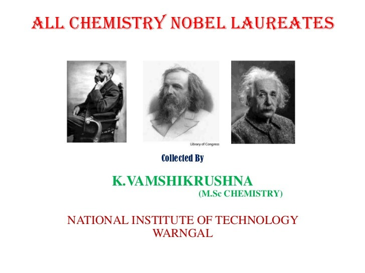All chemistry Nobel Laureates Collected By K.VAMSHIKRUSHNA                                                   (M.Sc CHEMIST...