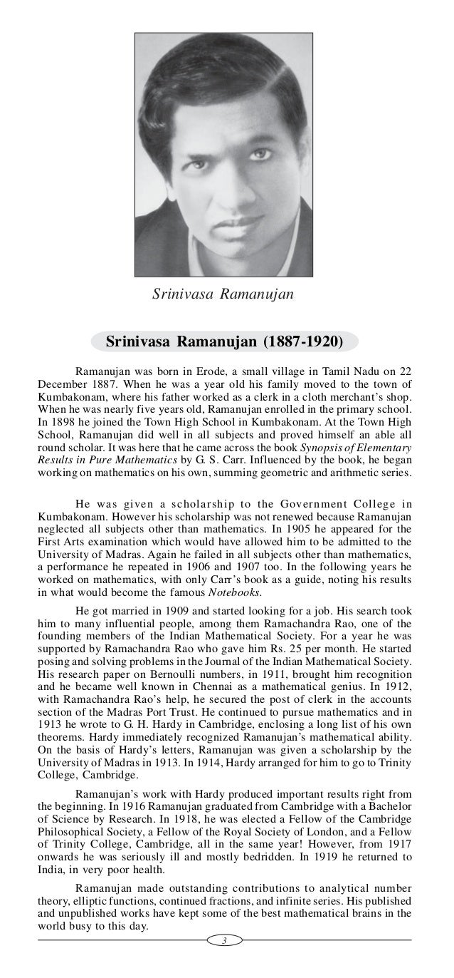 essay on life history of srinivasa ramanujan Srinivasa ramanujan frs throughout his life, ramanujan was plagued by healthsrinivasa ramanujan, mactutor history of mathematics archive essay on life history of srinivasa ramanujan.