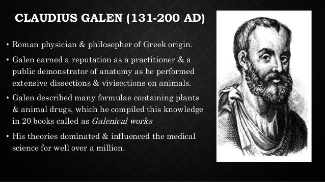 claudius galen Purpose we review the life and contributions of claudius galen from a 20th century perspective and examine his genitourinary observations materials and methods all obtainable english.