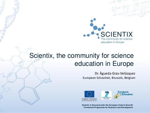 Scientix is financed under the European Union's Seventh Framework Programme for Research and Development Scientix, the com...
