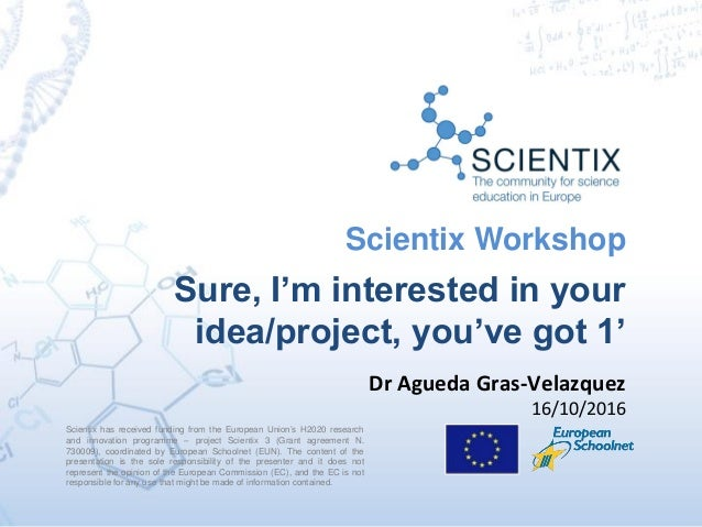 Scientix has received funding from the European Union's H2020 research and innovation programme – project Scientix 3 (Gran...