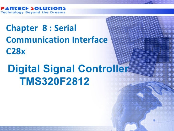 Chapter 8 : Serial Communication Interface C28x  Digital Signal Controller    TMS320F2812Technology beyond the Dreams™   C...