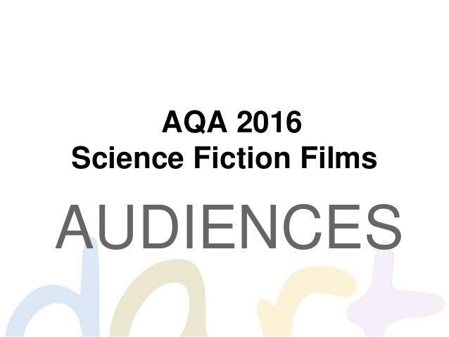 AQA 2016 Science Fiction Films AUDIENCES
