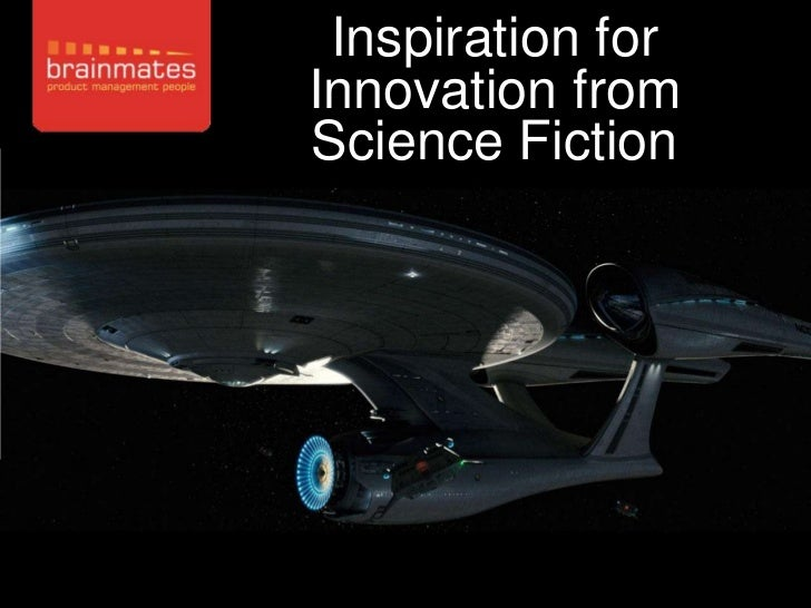 Inspiration forInnovation fromScience Fiction                   –Page no.    1