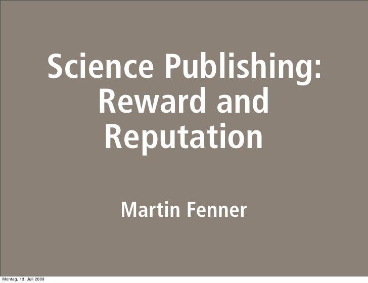 Science Publishing:                             Reward and                             Reputation                         ...