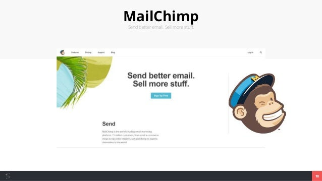 MailChimp Send better email. Sell more stuff. 10