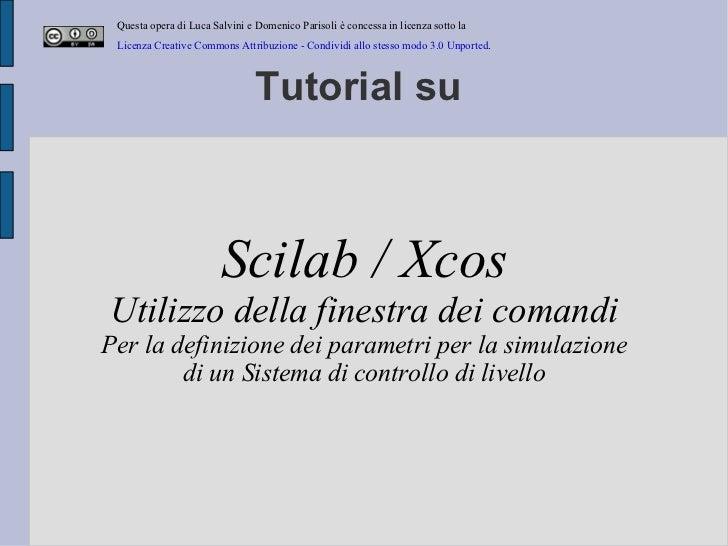 Tutorial su  Scilab / Xcos Utilizzo della finestra dei comandi Per la definizione dei parametri per la simulazione di un S...