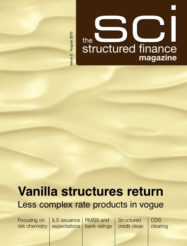 Issue 3 August 2010Vanilla structures returnLess complex rate products in vogueFocusing on ILS issuance RMBS and          ...