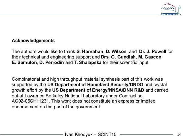 14Ivan Khodyuk – SCINT15 Acknowledgements The authors would like to thank S. Hanrahan, D. Wilson, and Dr. J. Powell for th...