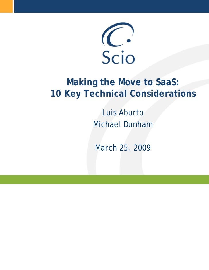 Making the Move to SaaS:10 Key Technical Considerations           Luis Aburto         Michael Dunham         March 25, 2009