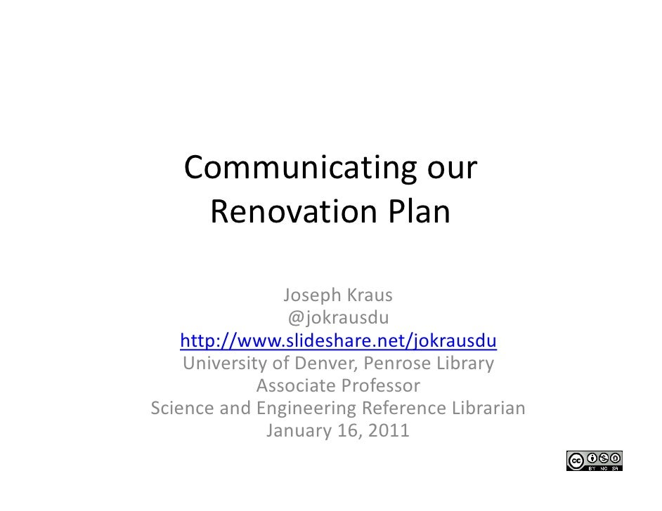 Communicating our     Renovation Plan                Joseph Kraus                 @jokrausdu    http://www.slideshare.net/...