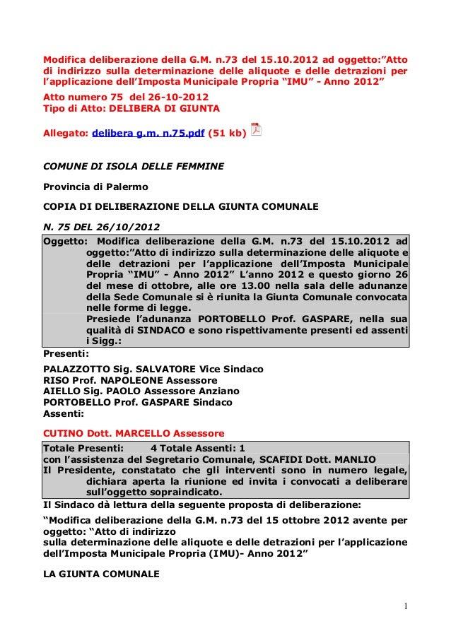 """Modifica deliberazione della G.M. n.73 del 15.10.2012 ad oggetto:""""Atto di indirizzo sulla determinazione delle aliquote e ..."""