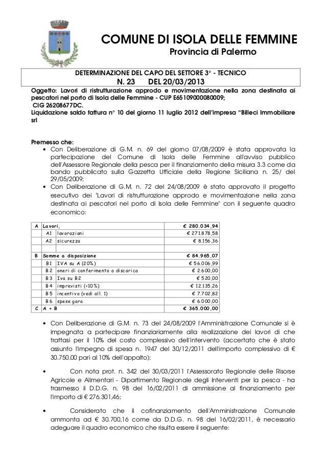 COMUNE DI ISOLA DELLE FEMMINE Provincia di Palermo DETERMINAZIONE DEL CAPO DEL SETTORE 3° - TECNICO N. 23 DEL 20/03/2013 O...