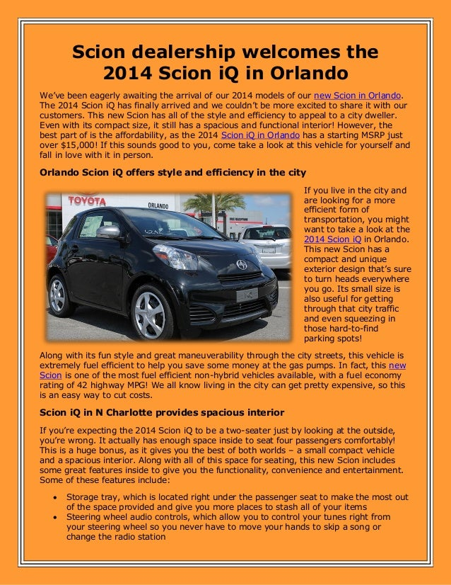 Scion dealership welcomes the 2014 Scion iQ in Orlando We've been eagerly awaiting the arrival of our 2014 models of our n...