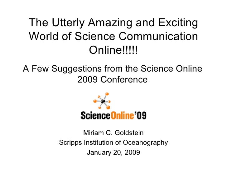 The Utterly Amazing and Exciting  World of Science Communication              Online!!!!! A Few Suggestions from the Scien...