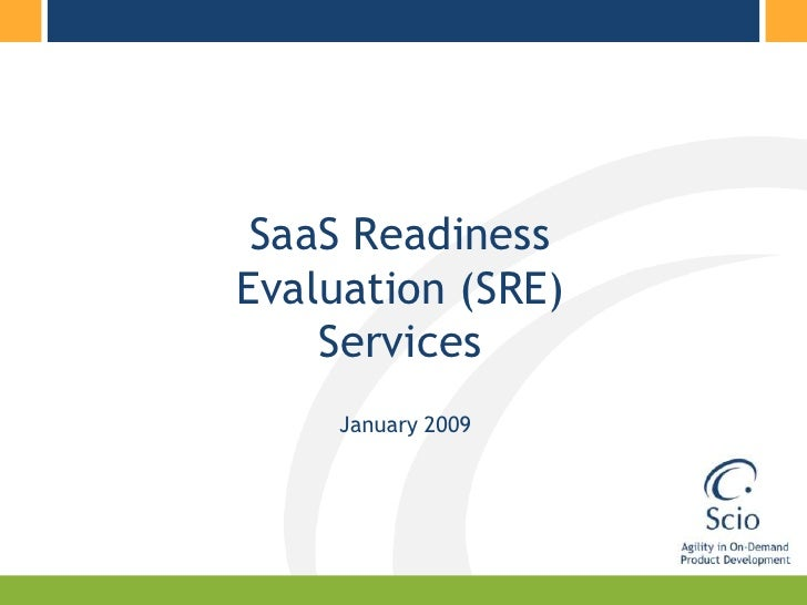 SaaS Readiness Evaluation (SRE)     Services      January 2009