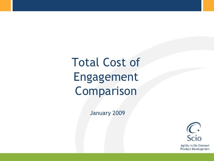 Total Cost of Engagement Comparison<br />January 2009<br />