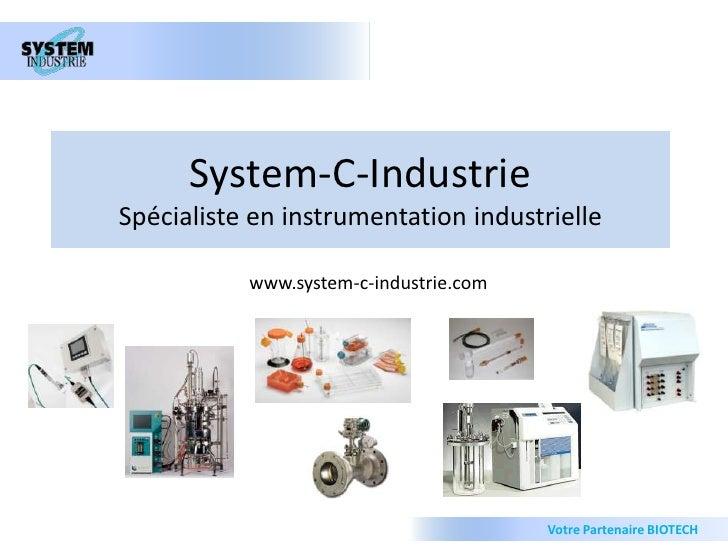 System-C-IndustrieSpécialiste en instrumentation industrielle<br />www.system-c-industrie.com<br />