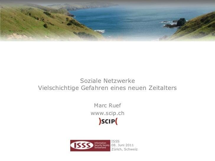 Soziale NetzwerkeVielschichtige Gefahren eines neuen Zeitalters                  Marc Ruef                 www.scip.ch    ...