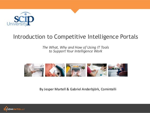 introduction to competitive intelligence The basics of competitive intelligence by larry kahaner author of competitive intelligence wwwkahanercom it is pardonable to be defeated, but never to be surprised.
