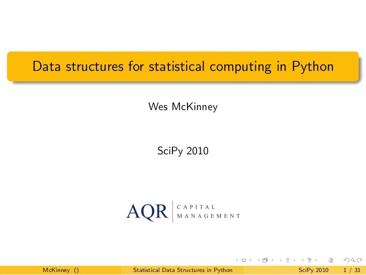 Data structures for statistical computing in Python                      Wes McKinney                         SciPy 2010 M...