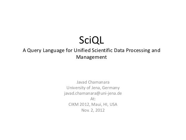 SciQLA Query Language for Unified Scientific Data Processing and                      Management                        Ja...