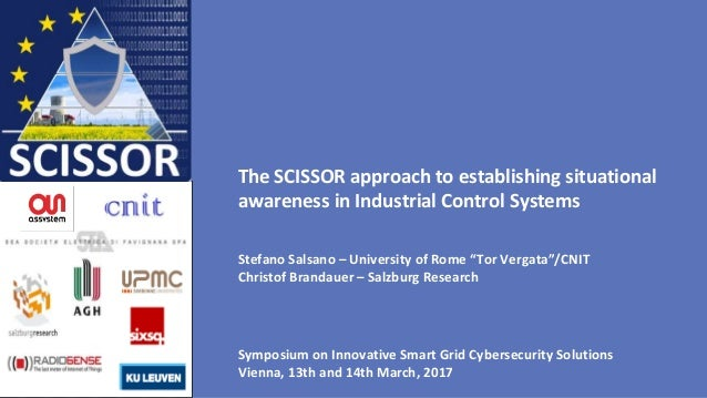 The SCISSOR approach to establishing situational awareness in Industrial Control Systems Stefano Salsano – University of R...