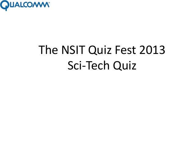 The NSIT Quiz Fest 2013     Sci-Tech Quiz