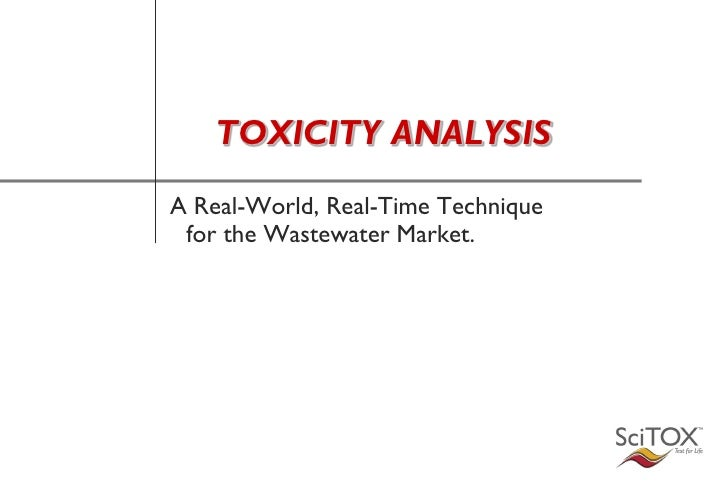 TOXICITY ANALYSIS A Real-World, Real-Time Technique  for the Wastewater Market.