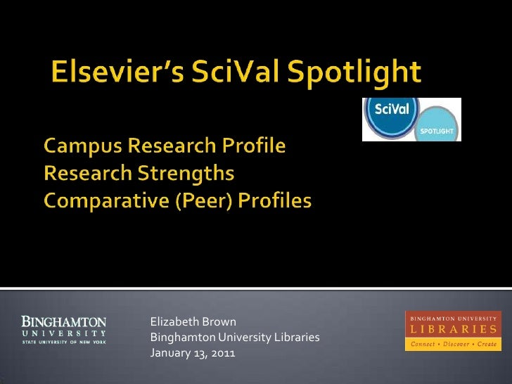 Elsevier's SciVal SpotlightCampus Research ProfileResearch StrengthsComparative (Peer) Profiles  Elizabeth Brown Binghamto...