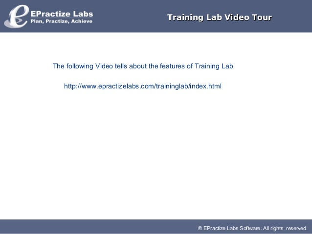 © EPractize Labs Software. All rights reserved.Training Lab Video TourTraining Lab Video TourThe following Video tells abo...